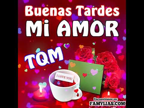 Buenas tardes amor